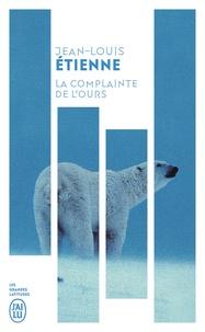Jean-Louis Etienne - La complainte de l'ours - Chroniques d'un monde fragile.