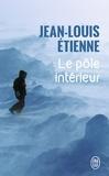 Jean-Louis Etienne - Le pôle intérieur.