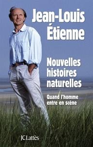 Jean-Louis Etienne - Nouvelles histoires naturelles.
