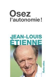 Téléchargement gratuit de livres chetan bhagat en pdf Osez l'autonomie ! par Jean-Louis Etienne (French Edition) 9782815313926