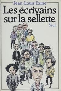 Jean-Louis Ezine - Les Écrivains sur la sellette.