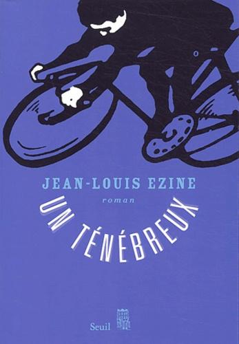 Jean-Louis Ezine - Un ténébreux.