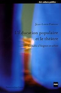 Jean-Louis Fabiani - L'Education populaire et le théâtre - Le public d'Avignon en action.