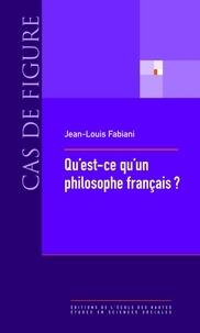 Jean-Louis Fabiani - Qu'est-ce qu'un philosophe français ? - La vie sociale des concepts (1880-1980).