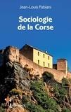 Jean-Louis Fabiani - Sociologie de la Corse.