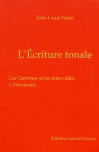 Jean-Louis Fabre - L'écriture tonale - Cours et méthode.