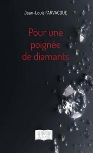 Jean-Louis Farvacque - Pour une poignée de diamants.