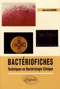 Jean-Louis Fauchère - Bactériofiches - Techniques en bactériologie clinique.