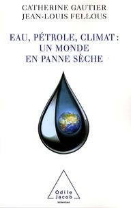 Ucareoutplacement.be Eau, pétrole, climat : un monde en panne sèche Image