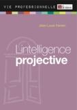 Jean-Louis Ferrein - L'intelligence projective - Accroche-toi à une étoile et suis-la !.