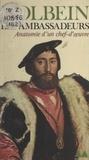 Jean-Louis Ferrier - Holbein : Les Ambassadeurs - Anatomie d'un chef-d'œuvre.