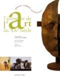 Jean-Louis Ferrier et  Collectif - L'aventure de l'art au XXe siècle - Peinture, sculpture, architecture.