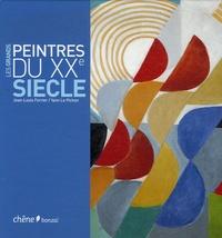 Jean-Louis Ferrier et Yann Le Pichon - Les grands peintres du XXe siècle.
