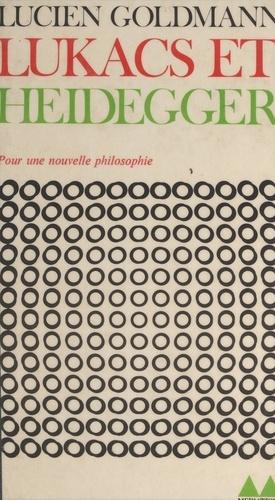 Lukács et Heidegger. Fragments posthumes établis et annotés par Youssef Ishaghpour