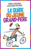 Jean-Louis Festjens - Le Guide du jeune grand-père.