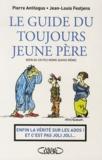 Jean-Louis Festjens et Pierre Antilogus - Le guide du toujours jeune père - (bien qu'un peu moins quand même).