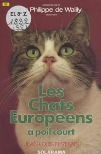 Jean-Louis Festjens et Philippe de Wailly - Les chats européens à poil court.