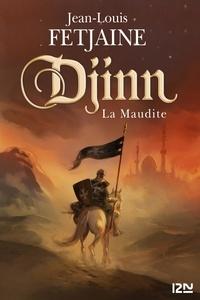 Jean-Louis Fetjaine - Djinn Tome 1 : La maudite.