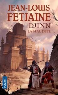 Jean-Louis Fetjaine - Djinn Tome 1 : .