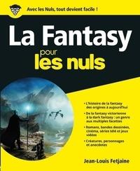 Jean-Louis Fetjaine - La Fantasy pour les nuls.