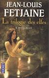 Jean-Louis Fetjaine - La trilogie des elfes - L'intégrale.