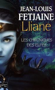 Jean-Louis Fetjaine - Les Chroniques des Elfes Tome 1 : Lliane.