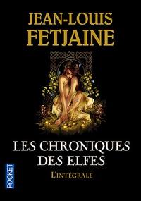 Jean-Louis Fetjaine - Les chroniques des elfes - Intégrale.