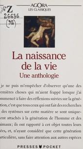 Jean-Louis Fischer et Olivier Amiel - La naissance de la vie - Une anthologie.