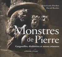 Jean-Louis Fischer - Monstres de Pierre - Gargouilles, diablotins et autres créatures.