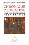 Jean-Louis Flandrin - Chronique de Platine - Pour une gastronomie historique.