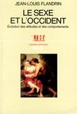 Jean-Louis Flandrin - Le Sexe et l'Occident - Évolution des attitudes et des comportements.
