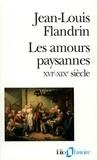 Jean-Louis Flandrin - Les amours paysannes (XVIe-XIXe siècle).