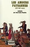 Jean-Louis Flandrin - Les amours paysannes - Amour et sexualité dans les campagnes de l'ancienne France (XVIe-XIXe siècle).