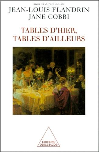TABLES D'HIER, TABLES D'AILLEURS. Histoire et ethnologie du repas