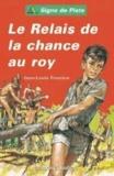 Jean-Louis Foncine - Le Relais de la chance au roy.