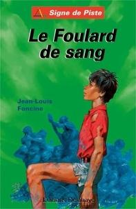 Jean-Louis Foncine - Les Chroniques du Pays Perdu Tome 4 : Le foulard de sang - Suivi de Grenouille et de quelques Contes du Pays perdu.