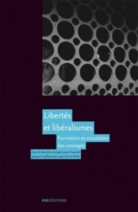 Jean-Louis Fournel et Jacques Guilhaumou - Libertés et libéralismes - Formation et circulation des concepts.