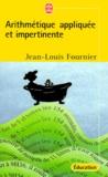 Jean-Louis Fournier - Arithmétique appliquée et impertinente.