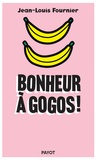Jean-Louis Fournier - Bonheur à gogos !.