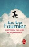 Jean-Louis Fournier - Grammaire française et impertinente.