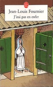 Jean-Louis Fournier - J'irai pas en enfer.