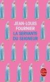 Jean-Louis Fournier - La servante du seigneur.