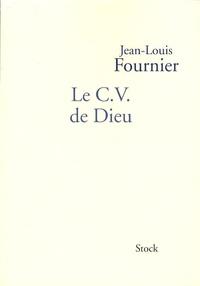 Jean-Louis Fournier - Le CV de Dieu.