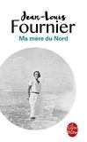 Jean-Louis Fournier - Ma mère du Nord.