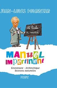 Jean-Louis Fournier - Manuel impertinent - Grammaire, Arithmétique, Sciences naturelles.