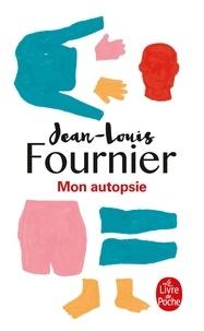 Jean-Louis Fournier - Mon autopsie.