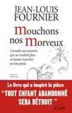 Jean-Louis Fournier - Mouchons nos morveux.