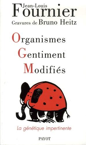 Jean-Louis Fournier et Bruno Heitz - Organismes Gentiment Modifiés - La génétique impertinente.