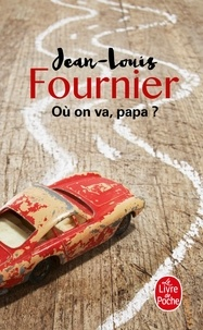 Jean-Louis Fournier - Où on va, papa ?.