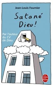 Jean-Louis Fournier - Satané Dieu !.